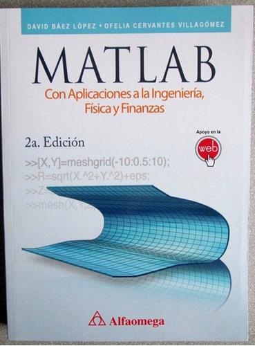 matlab con aplicaciones a la ingeniería física - alfaomega