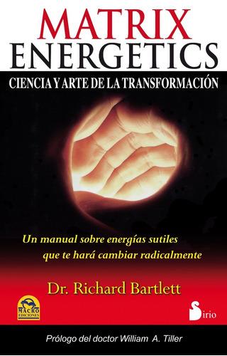 matrix energetics. ciencia y arte de la transformación