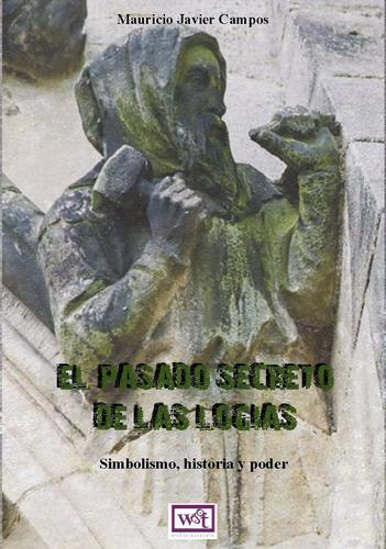 mauricio javier masonería - el pasado secreto de las logias