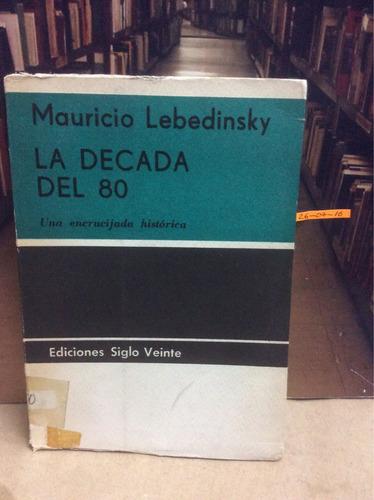 mauricio lebedinsky. la década del 80