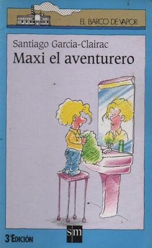 maxi el aventurero santiago garcía-clairac (inf)