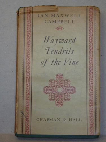 maxwell campbell, i. waywards tendrils of the vine. 1948
