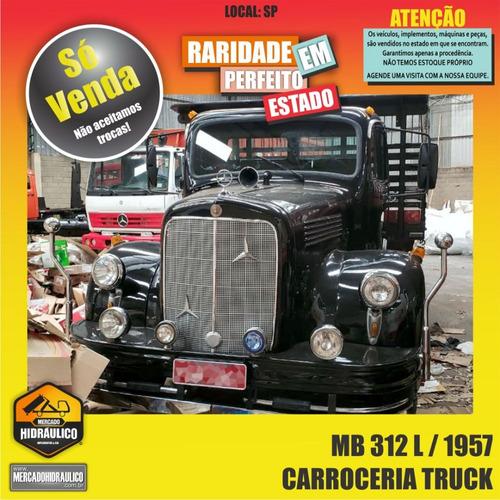 mb 312l / 1957 - carroceria truck