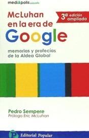 mcluhan en la era de google: memorias y profecías de la alde