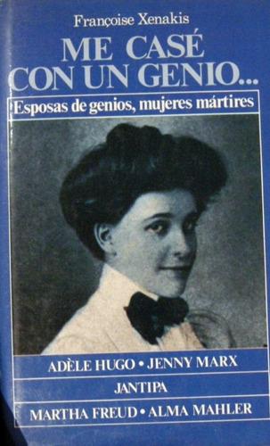 me casé con un genio mujeres mártires freud marx no envio