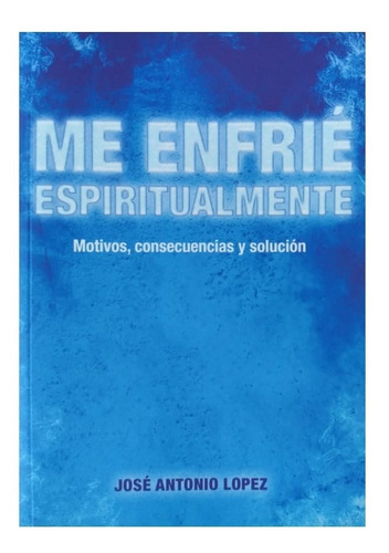 me enfrié espiritualmente