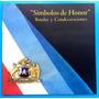 Símbolos De Honor - Bandas Y Condecoraciones.