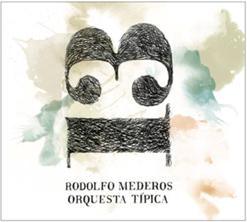 mederos rodolfo orquesta tipica 13 cd nuevo