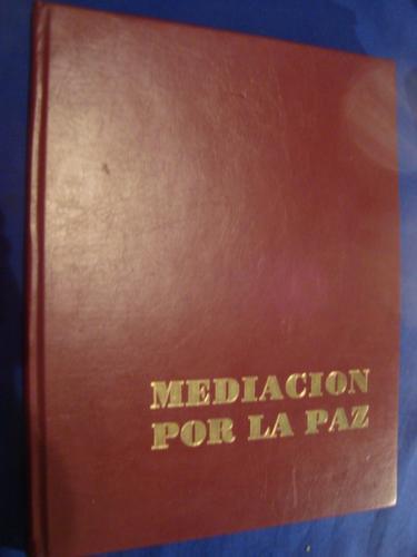 mediacion por la paz, gobierno de chile
