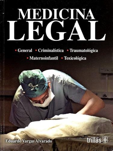 medicina legal / vargas alvarado / trillas