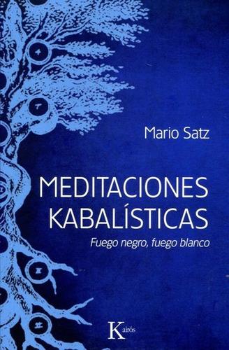 meditaciones kabalisticas - fuego negro, satz, kairós