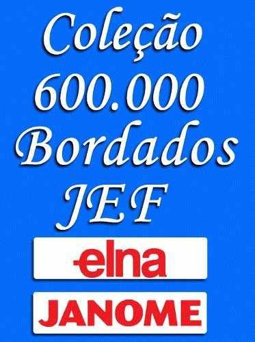 mega coleção 600 mil bordados - jef