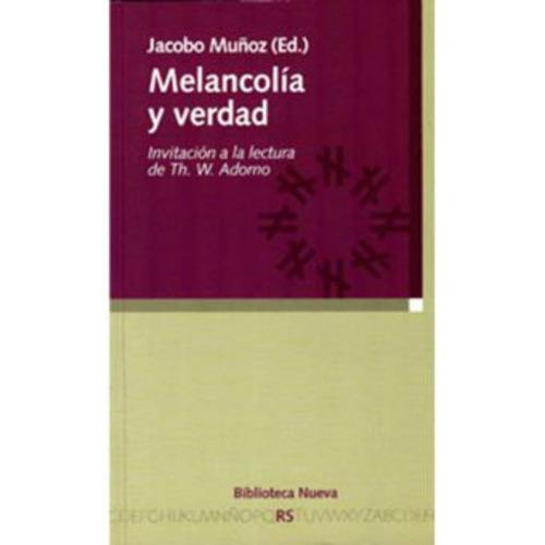 melancolía y verdad. invitación a la lectura de th. w. adorn