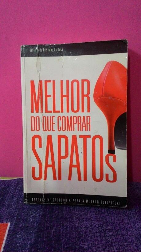 14f247cbfcee8 Melhor Do Que Comprar Sapatos- Cristiane Cardoso - R  30,00 em ...