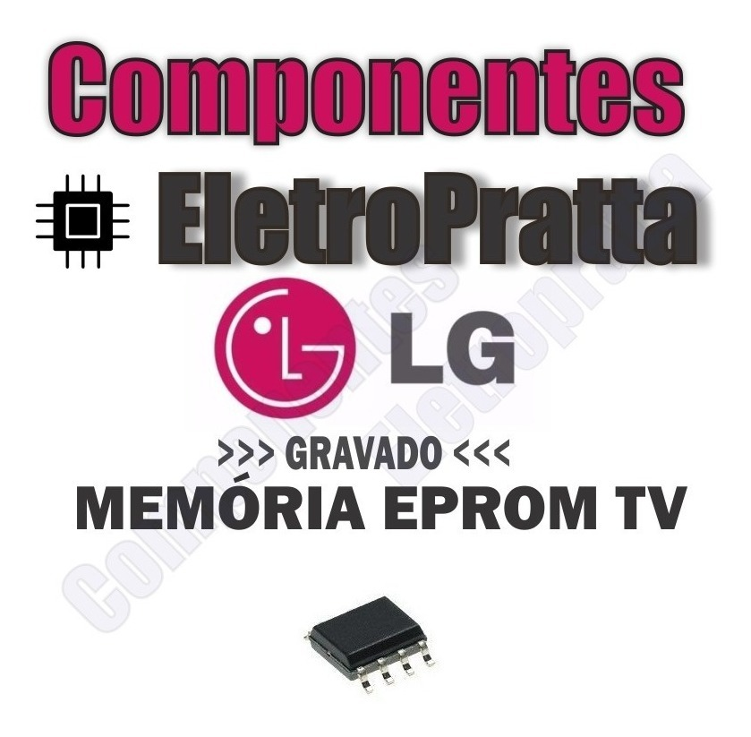 Memoria Flash Eprom Tv Lg 32lg30r Chip Gravado Ic803 E Ic802