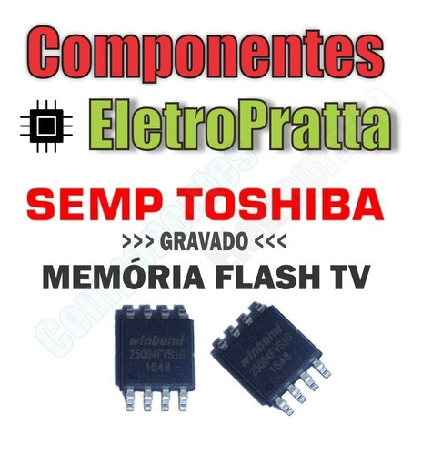 memoria flash tv semp toshiba le3256(a)w chip gravado
