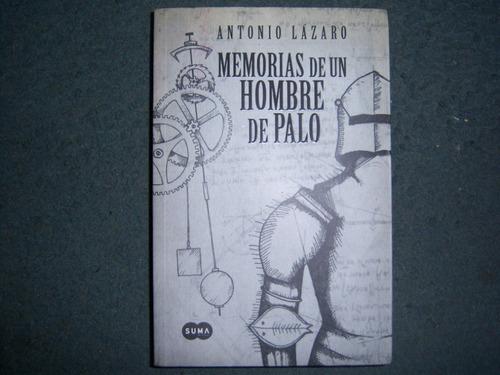 memorias de un hombre de palo - antonio lazaro