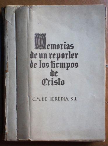 memorias de un reporter de los tiempos de cristo / heredia