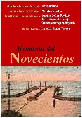 memorias del novecientos - lerena, giménez, garcía, sienra