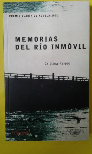 memorias del río inmóvil / cristina feijóo . alfaguara