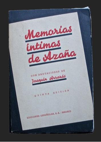 memorias íntimas de azaña - arrarás. 1939. ilustrado