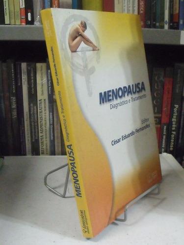 menopausa diagnóstico e tratamento - césar eduardo fernandad