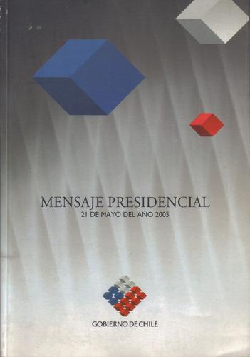 mensaje presidencial 21 mayo 2005