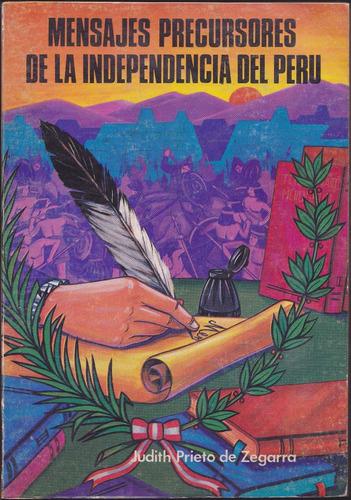 mensajes precursores d la independencia del perú / j. prieto