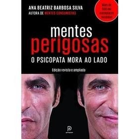 Mentes Perigosas - Ana Beatriz Barbosa Silva