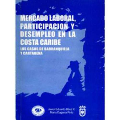 mercado laboral, participación y desempleo en la costa carib