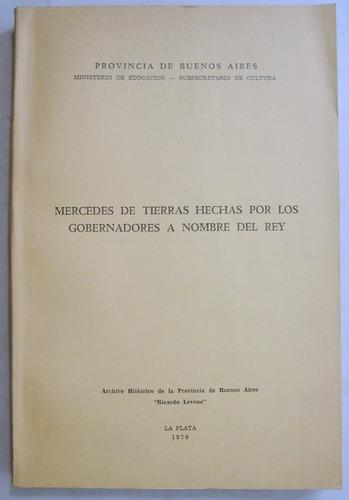 mercedes de tierras hechas a nombre del rey. 1979. bs. as.