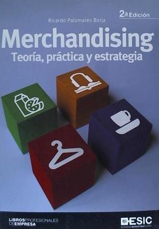 merchandising: teoría, práctica y estrategia(libro merchandi