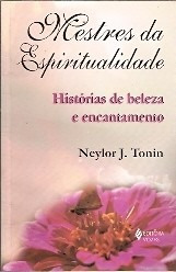 mestres da espiritualidade - frey neylor j tonin