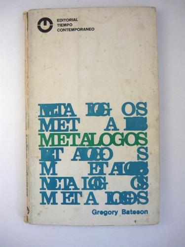 metalogos, gregory bateson, tiempo contemporaneo