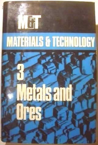 metals and ores - encic. materials and technology - longman