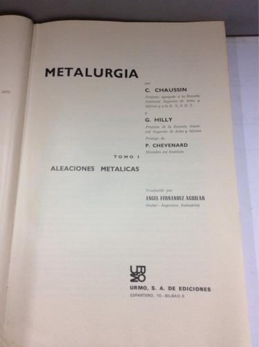 metalurgia,aleaciones metálicas,tomo i, c. chaussin/g. hilly