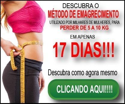 método de dieta de 17 dias (perca de 5 a 10kg 100% natural)