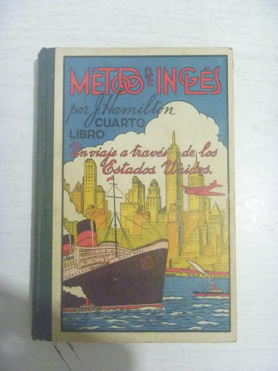 Método De Inglés. Cuarto Libro. J. Hamilton. 1937. - $ 400.00