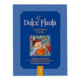 Método Escolar Dulce Flauta 1 Lincoyan Berrios- Pilar Saez