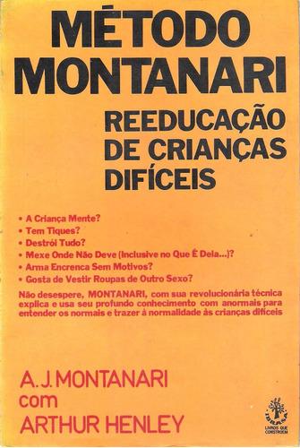 método montanari reeducação de crianças difíceis a.j.montana