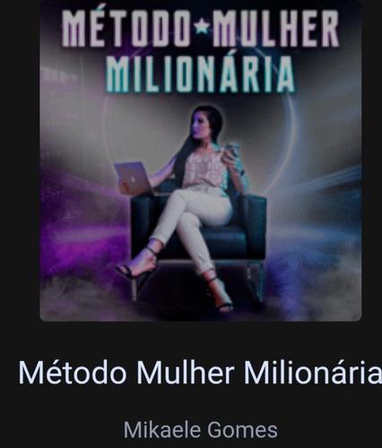método mulher milionária