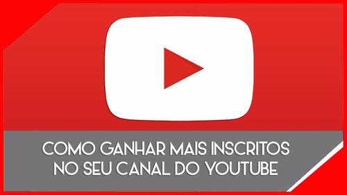 método para ganhar inscritos no youtube