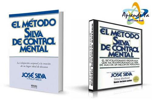 metodo silva de control mental audio + libro completos 2017