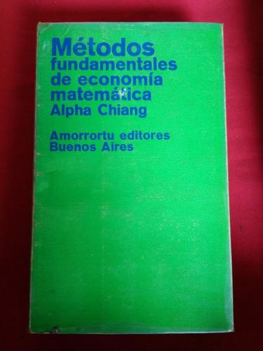 métodos fundamentales de economía matemática. alpha chiang