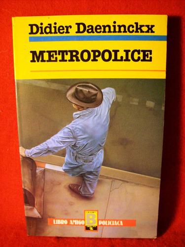 metropolice didier daeninckx ediciones b libro amigo españa