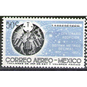 México, 100 Años De Adopción Sistema Métrico Decimal 1957