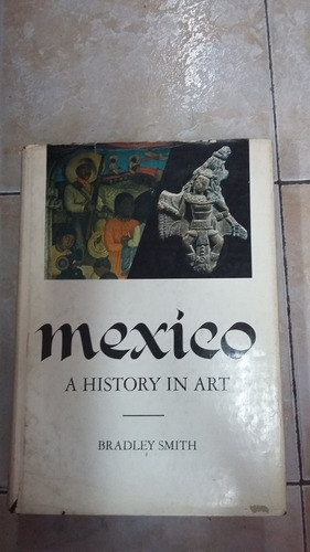 mexico a history in art - bradley smith