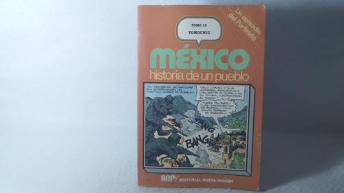 méxico historia de un pueblo tomo 13 tomochic
