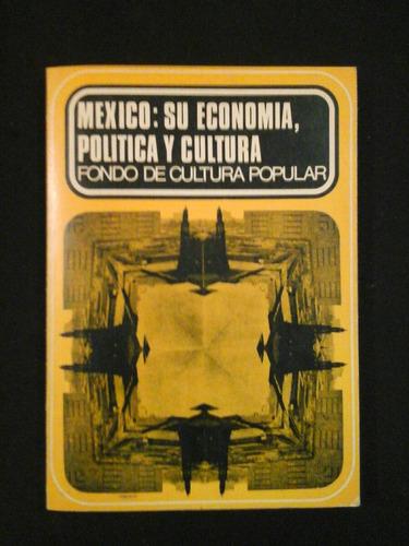 méxico su economia, politica y cultura