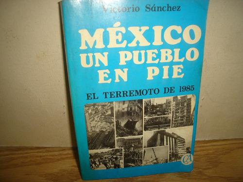 méxico, un pueblo en pie, el terremoto de 1985 - victorio s.